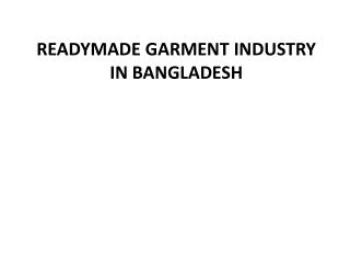 Readymade Garment Industry in Bangladesh