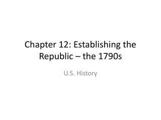 Chapter 12: Establishing the Republic – the 1790s