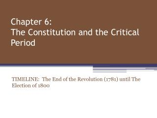 Chapter 6: The Constitution and the Critical Period