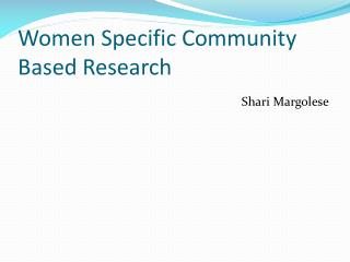 Women Specific Community Based Research