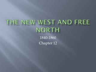 The New West and Free North