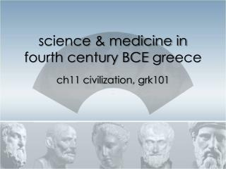 science & medicine in fourth century BCE  g reece