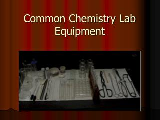 Common Chemistry Lab Equipment