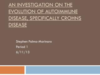 An Investigation on the Evolution of Autoimmune Disease, Specifically  Crohns  Disease