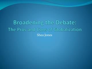 Broadening the Debate: The Pros and Cons of Globalization