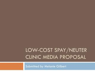 Low-cost spay/neuter clinic media proposal