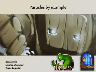 Particles by example