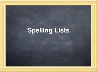 Spelling Lists