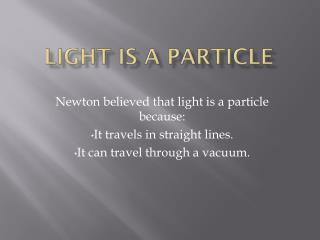 LIGHT IS A PARTICLE