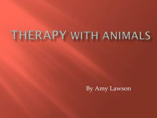 Therapy  with Animals