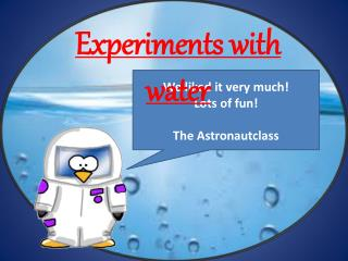 We liked it very much! Lots of fun! The  Astronautclass