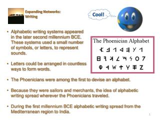 The Phoenicians were among the first to devise an alphabet.