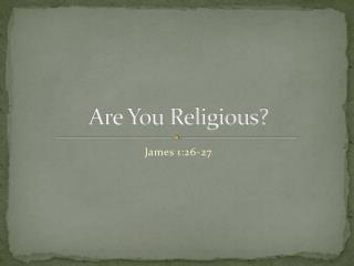 Are You Religious?