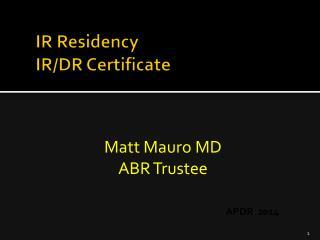 IR Residency IR/DR Certificate