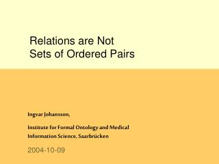 Relations are Not Sets of Ordered Pairs