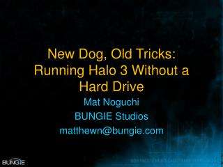 New Dog, Old Tricks: Running Halo 3 Without a Hard Drive