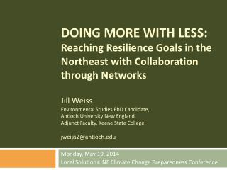 Monday, May 19, 2014  Local Solutions: NE Climate Change Preparedness Conference