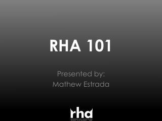 RHA 101