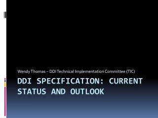 DDI Specification: Current Status and outlook