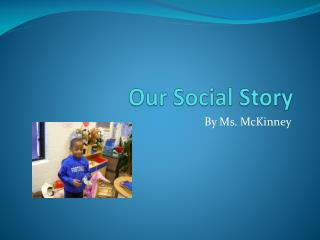 Our Social Story