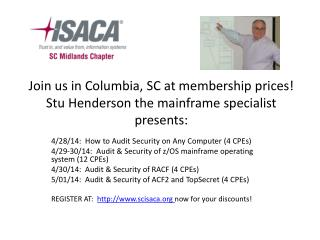 Join us in Columbia, SC at membership prices! Stu Henderson the mainframe specialist presents: