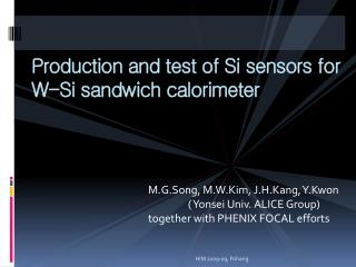Production and test of Si sensors for W-Si sandwich calorimeter