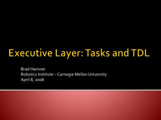 Executive Layer: Tasks and TDL
