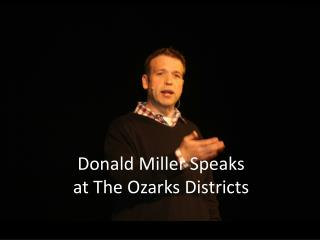 Donald Miller Speaks  at The Ozarks Districts