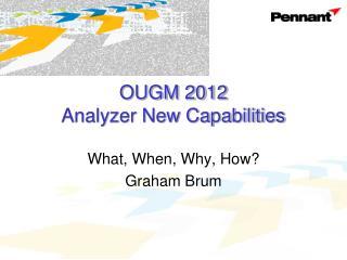 OUGM 2012 Analyzer New Capabilities