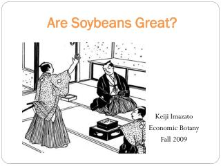 Are Soybeans  Great ?
