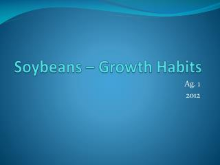 Soybeans – Growth Habits