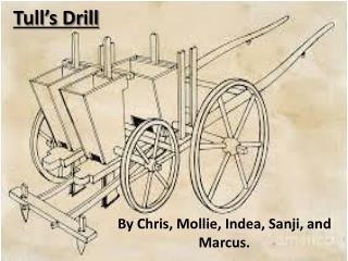 Tull's Drill
