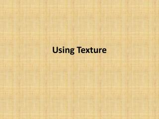 Using Texture