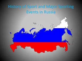 History of Sport and Major Sporting Events in Russia