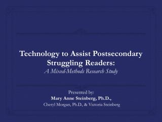 Technology to Assist Postsecondary Struggling Readers : A Mixed-Methods  Research Study