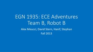 EGN 1935: ECE Adventures Team B, Robot B