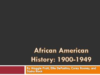 African American History: 1900-1949