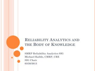 Reliability Analytics and the Body of Knowledge