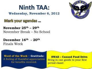 Ninth TAA:  Wednesday,  November 6,  2012