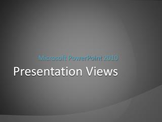 Presentation Views