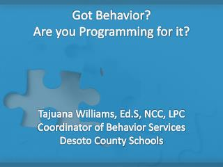 Got Behavior?  Are you Programming for  it ?