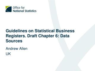 Guidelines on Statistical Business Registers. Draft Chapter 6: Data Sources