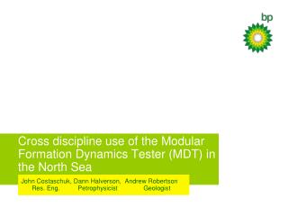 Cross discipline use of the Modular  Formation Dynamics  Tester  (MDT) in  the North  Sea