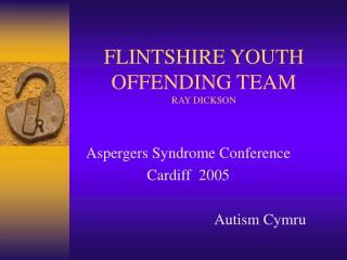 FLINTSHIRE YOUTH OFFENDING TEAM RAY DICKSON