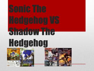 Sonic The Hedgehog VS Shadow The  Hedgehog