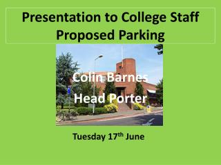Presentation to College Staff Proposed Parking