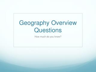 Geography Overview Questions