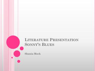 Literature Presentation  Sonny's Blues