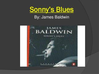 thesis statement for sonnys blues by james baldwin Symbolism in james baldwin's sonny's blues missing works cited sonnys blues character thesis: langston hughes and the blues.