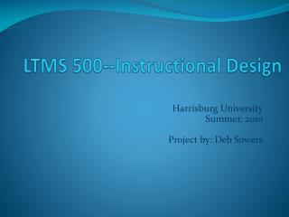 LTMS 500--Instructional Design